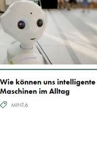Preview image for LOM object Wie können uns intelligente Maschinen im Alltag unterstützen?