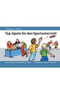 Preview image for LOM object Top-Spiele für den Sportunterricht – Band 3 für Kinder und Jugendliche ab 11 Jahren
