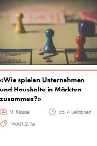 Preview image for LOM object Wie spielen Unternehmen und Haushalte in Märkten zusammen?