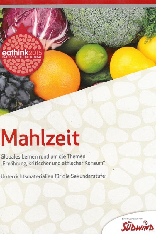 Preview image for LOM object Mahlzeit - Globales Lernen rund um die Themen «Ernährung, kritischer und ethischer Konsum»