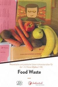Preview image for LOM object Food Waste - Theoretische und praktische Unterrichtsmaterialien für die 1.-6. Klasse