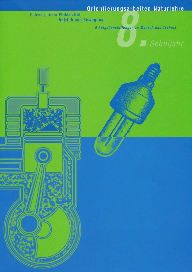 Preview image for LOM object Orientierungsarbeit Naturlehre 8: Mensch und Technik