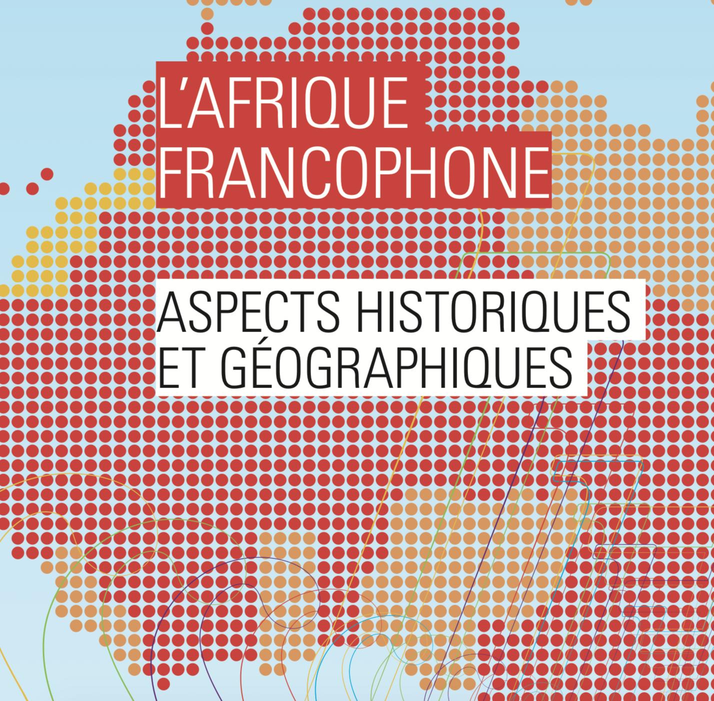 Preview image for LOM object L' Afrique francophone: aspects historiques et géographiques