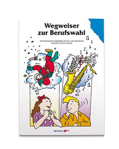 Preview image for LOM object Wegweiser zur Berufswahl (Arbeitsbuch, Arbeitsheft für Eltern, Berufswahl-Portfolio Set für Fachleute)