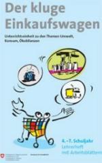 Preview image for LOM object Der kluge Einkaufswagen. Unterrichtseinheit zu den Themen Umwelt, Konsum, Ökobilanzen