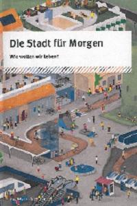 Preview image for LOM object Die Stadt für morgen - Wie wollen wir leben?
