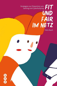 Preview image for LOM object Fit und fair im Netz (Strategien zur Prävention von Sexting und Cyberbullying)
