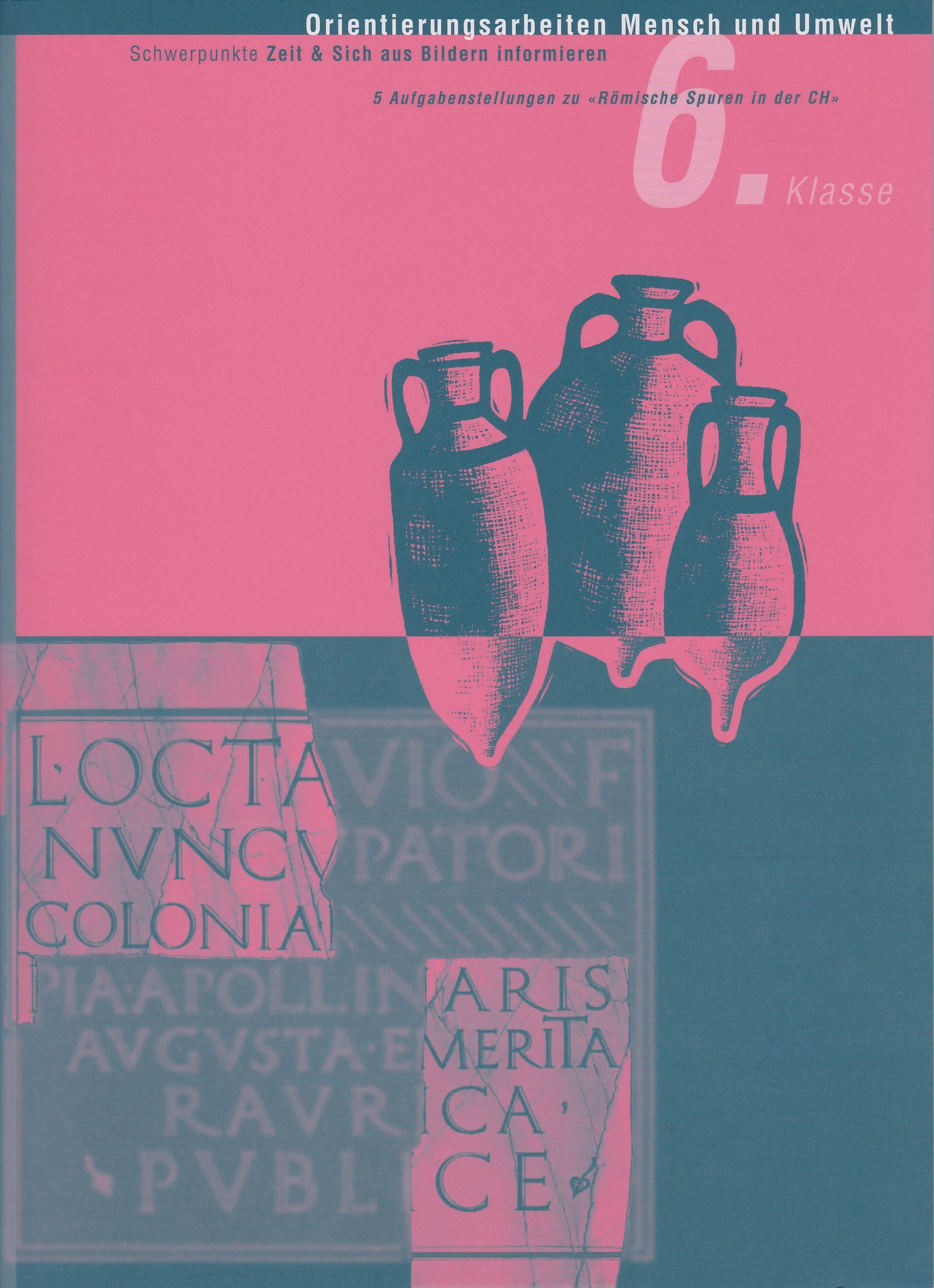Preview image for LOM object Orientierungsarbeit Mensch und Umwelt 6: Römische Spuren in der CH