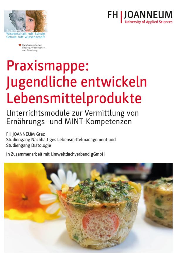 Preview image for LOM object Praxismappe: Jugendliche entwickeln Lebensmittelprodukte  -Unterrichtsmodule zur Vermittlung von Ernährungs- und MINT-Kompetenzen
