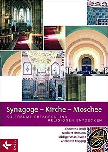 Preview image for LOM object Synagoge - Kirche - Moschee. Kulträume erfahren und Religionen entdecken