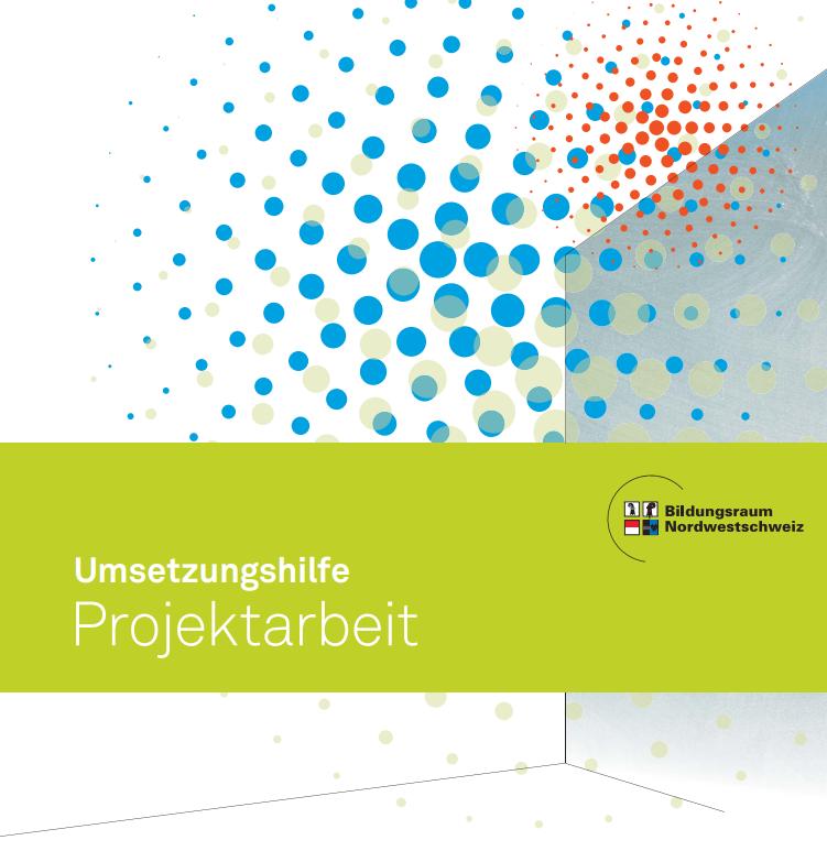 Preview image for LOM object Umsetzungshilfe Projektarbeit mit Bewertungsraster Projektunterricht (Bildungsraum Nordwestschweiz)